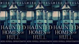 mike covell haunted homes hull