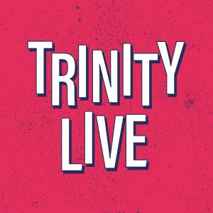 Trinity Live