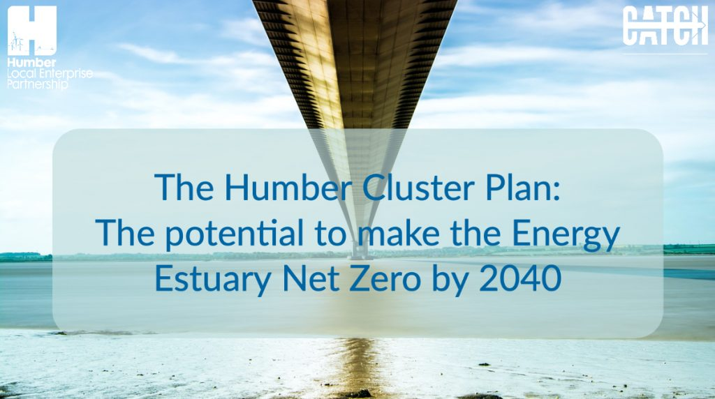 Humber Cluster Plan - a comprehensive plan for decarbonisation in our region.