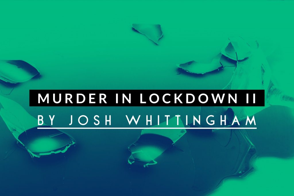 Audio Drama: Murder in Lockdown II