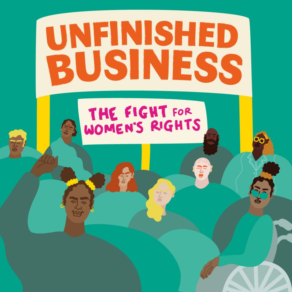 Unfinished Business: The Fight for Women's Rights.